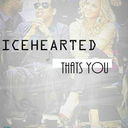 IceHearted -Thats You