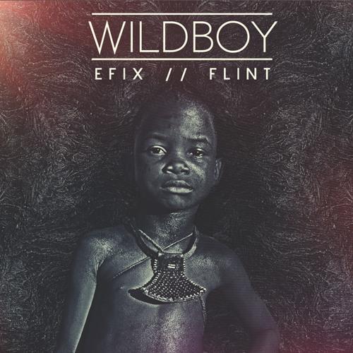EFIX & FLINT - Wild Boy