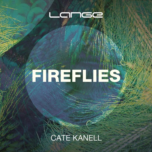 Lange & Cate Kanell - Fireflies (Original Mix) [Preview]