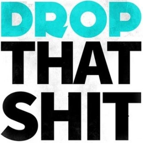 DropThatSh!t (Original Mix) OUT NOW /Teknik Records/