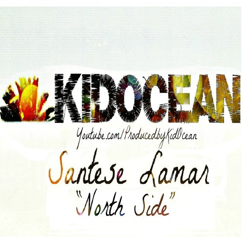 Santese Lamar - North Side (Produced By KID OCEAN)