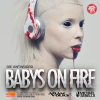 Die Antwoord - Baby's On Fire (Adam Volks & Michael Semella Bootleg) Artwork