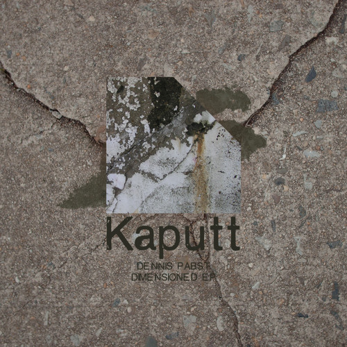 Kaputt032 / Dimensioned EP / Dennis Pabst - Dimensioned (Original Mix)