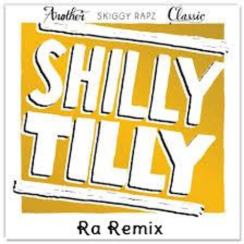 Skiggy Rapz - Shilly Tilly (Ra Remix) [Instrumental]