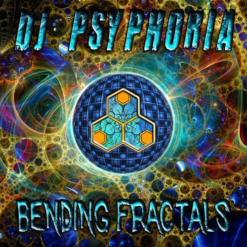 Dj Psyphoria - Bending Fractals