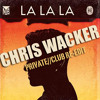 CHRIS WACKER - Naughty Boy - LALALA (COVER)// (Private Club Re-Edit)// FREE DOWNLOAD
