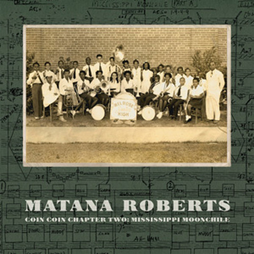 matana roberts - coin coin chapter two: mississippi moonchile (album preview)