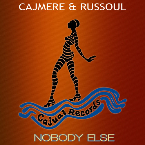 Cajmere & Russoul - Nobody Else (Dub)