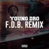 F.D.B. Remix (feat. Childish Gambino) - Young Dro