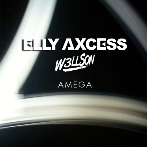Elly Axcess & W3llson - Amega [Preview]