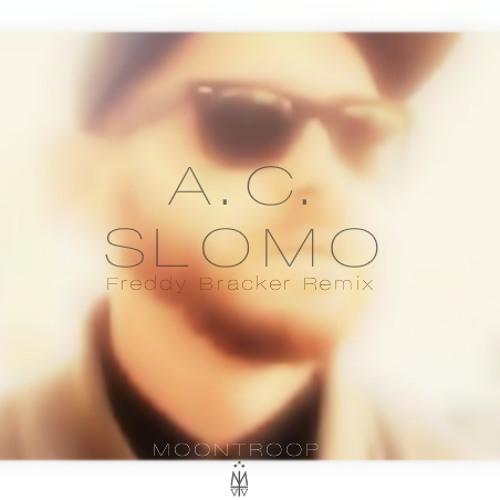 A.C. - SLOMO ( FREDDY BRACKER REMIX)