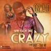 She Got Me Crazy - Oswald feat Roxxy and StackBoy mp3