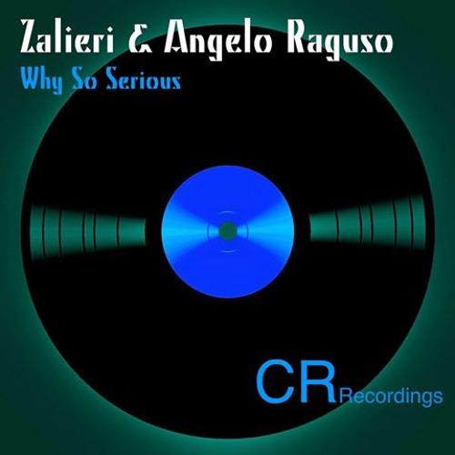 Zalieri & Angelo Raguso - Why So Serious (original Mix) // CR Recordings