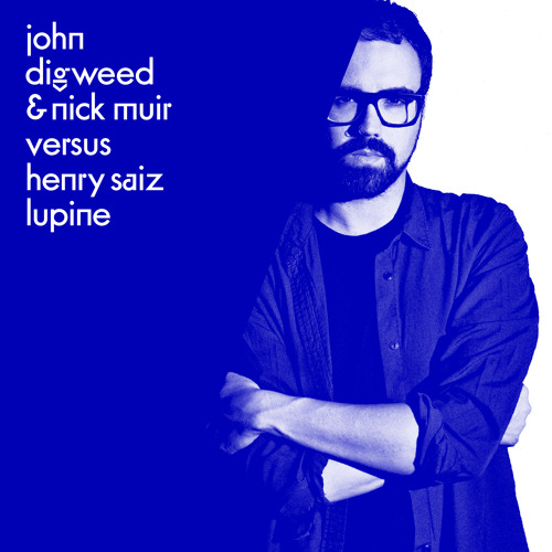 John Digweed & Nick Muir Versus Henry Saiz - Lupine
