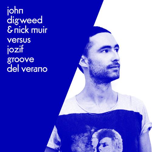John Digweed & Nick Muir Versus jozif - Groove Del Verano