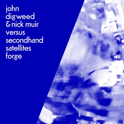 John Digweed & Nick Muir Versus The Second-Hand Satellites - Forge (Iridium Flares Mix)