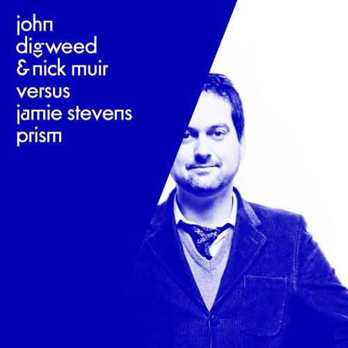 John Digweed & Nick Muir Versus Jamie Stevens - Prism