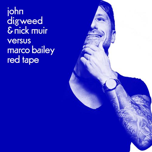 John Digweed & Nick Muir Versus Marco Bailey - Red Tape