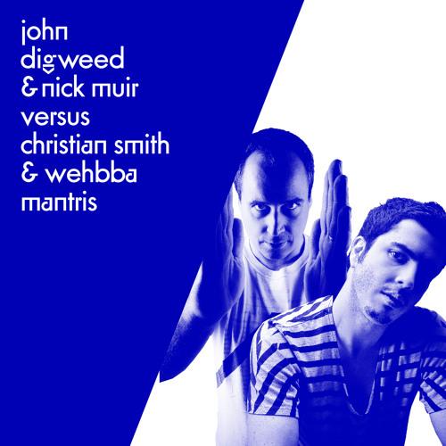 John Digweed & Nick Muir Versus Christian Smith & Wehbba - Mantis