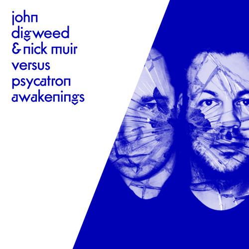 John Digweed & Nick Muir Versus Psycatron - Awakenings( Stripped mix)
