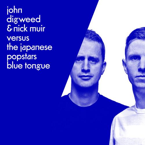 John Digweed & Nick Muir Versus The Japanese Popstars - Blue Tongue