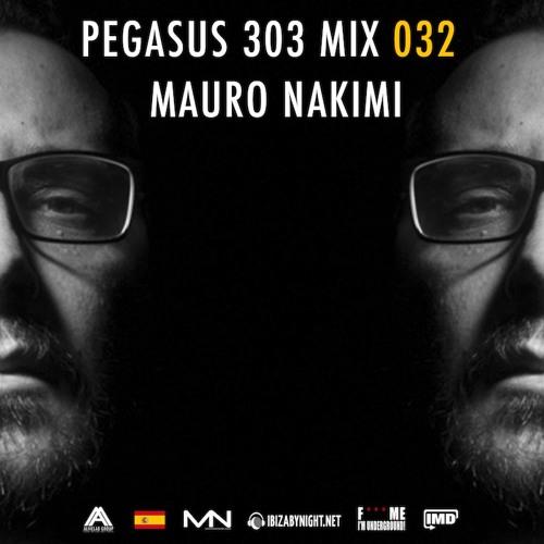 Pegasus 303 Mix 032 with Mauro Nakimi