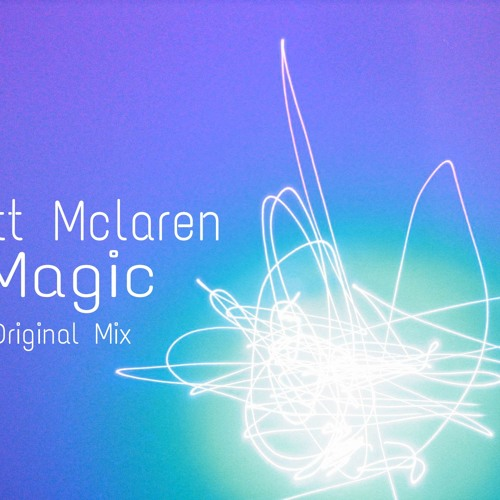 Matt Mclaren- Magic(Original Mix)