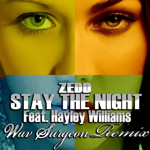 Zedd Ft. Hayley Williams - Stay The Night (Wav Surgeon Remix)