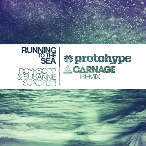 Running To The Sea - Röyksopp & Susanne Sundfør(Protohype & Carnage Remix)