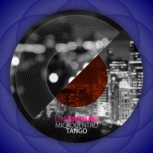 Microcentro Tango Clubnight - Part 2 (Original Mix) Luis Kiverling