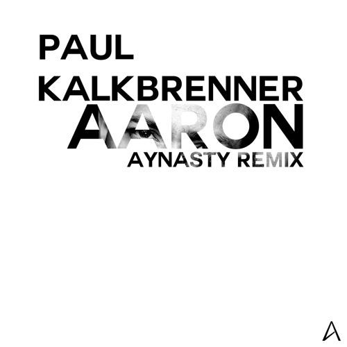 Paul Kalkbrenner - Aaron (Aynasty Remix)