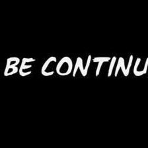 To Be Continued ...