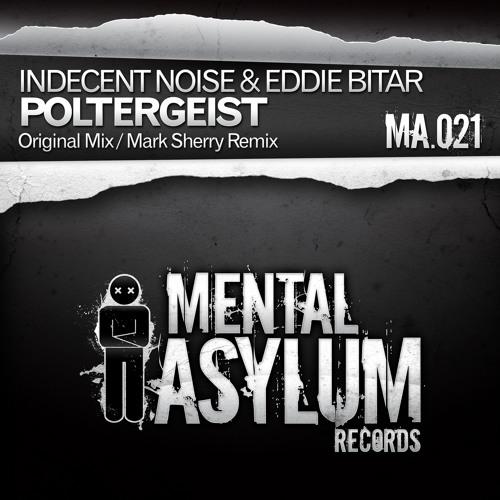 Indecent Noise & Eddie Bitar - Poltergeist (Mark Sherry Remix) [Mental Asylum] PREVIEW