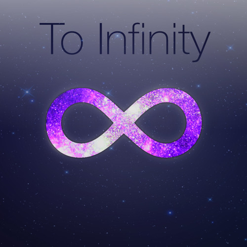 To Infinity [Free DL]
