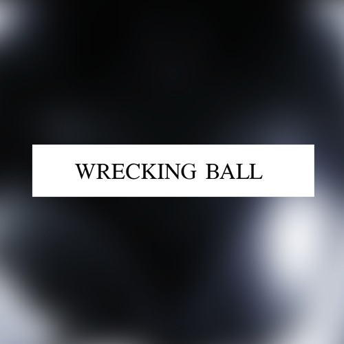 Wrecking Ball (Miley Cyrus Cover)