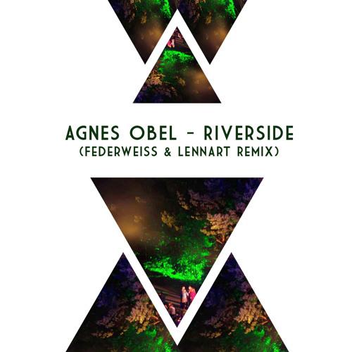 Agnes Obel - Riverside (Federweiss & LennArt Remix)