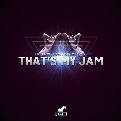 That's My Jam by Them Lost Boys & Party Favor