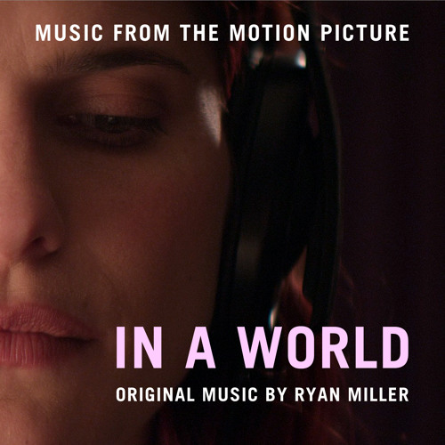 Ryan Miller - 08 - The Kiss [In A World - Music From The Motion Picture]