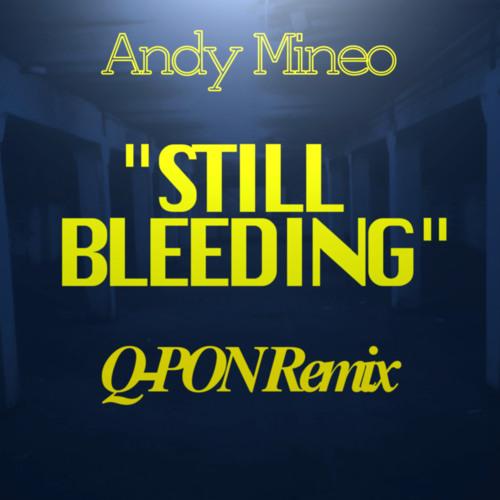 "Andy Mineo - ""Still Bleeding"" (Q-PON Remix)"