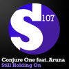 Conjure One feat. Aruna - Still Holding On (Arisen Flame Remix) [OUT NOW!]