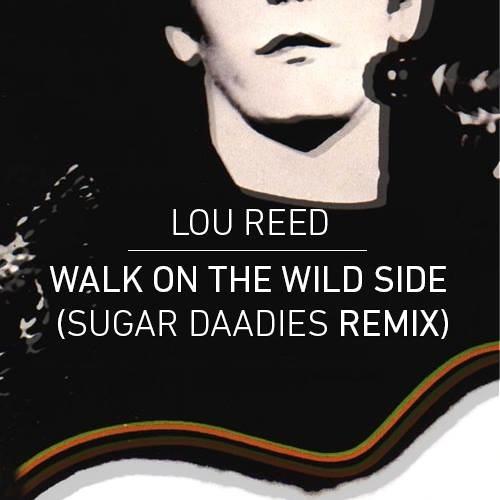 Walk On The Wild Side (Sugar Daadies Remix)