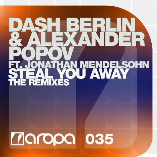 Dash Berlin & Alexander Popov feat. Jonathan Mendelsohn - Steal You Away [Giuseppe Ottaviani Remix]