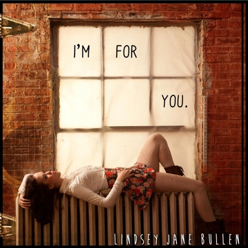 Lindsey Jane Bullen - I'm For You