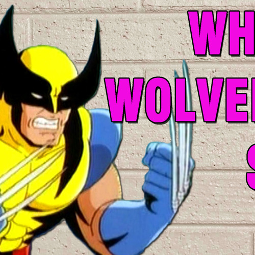 What's Wolverine Say? (Ylvis - The Fox Parody)