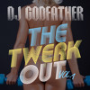 DJ Godfather-The Twerkout Vol. 1 ! (Full Mix)