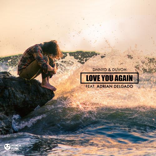 DNNYD & Duvoh Ft. Adrian Delgado - Love You Again (Original Mix)