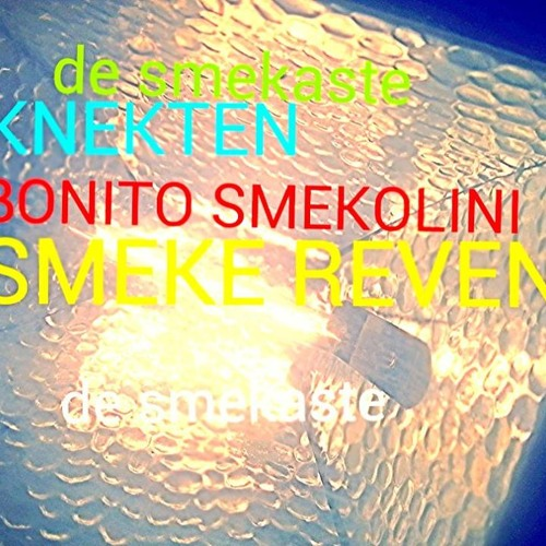 BONITO SMEKOLINI, KNEKTEN & SMEKE REVEN - DE SMEKASTE (produsent: JRammRamm & Clark F)