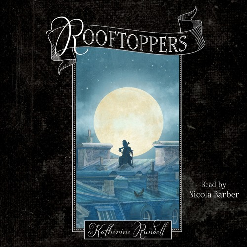 Rooftoppers Audio Clip by Katherine Rundell