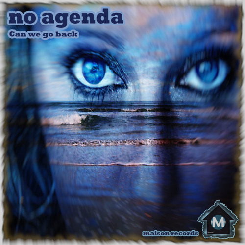 No Agenda - Can We Go Back - RELEASE DATE 7TH OCTOBER 2013