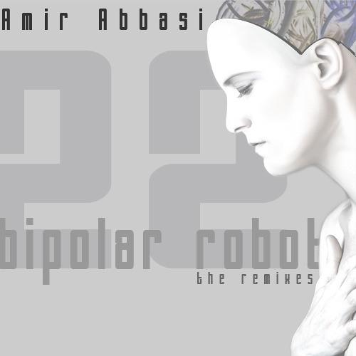 Amir Abbasi - Bipolar Robot (the remixes) (Release Musiq)